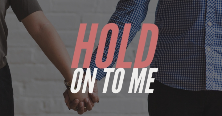 Hold On ToMe